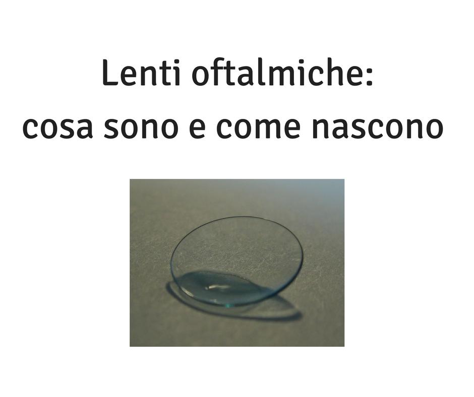 ab9e27df5 Lente oftalmica è il nome tecnico che indica la lente usata per correggere  i difetti visivi tramite gli occhiali. La costruzione di una lente  oftalmica è un ...